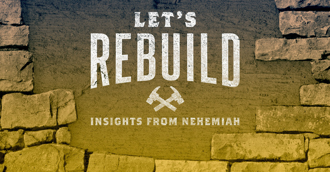 Let's Rebuild! part 6 - One thing: Secrets to Finishing Strong