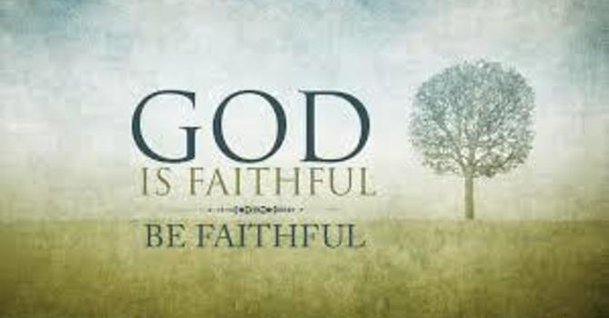 Be faithful just as the God is faithful