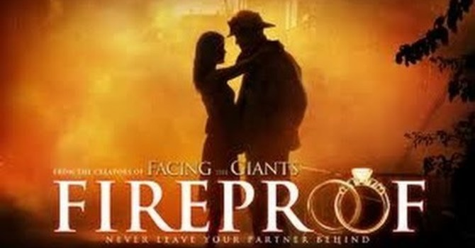 Feb 21 MFL Movie Night - Fireproof (Your marriage & life!) & Small Group Study  Register Now image