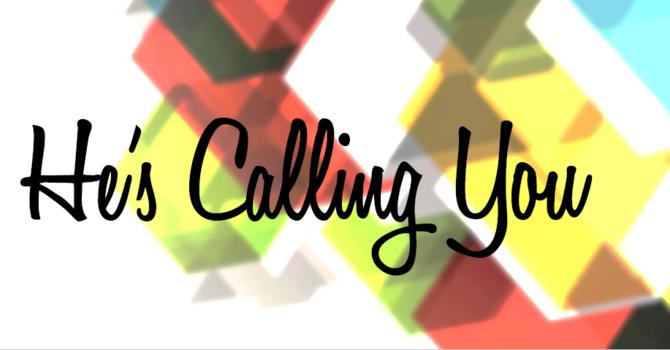 He's Calling You