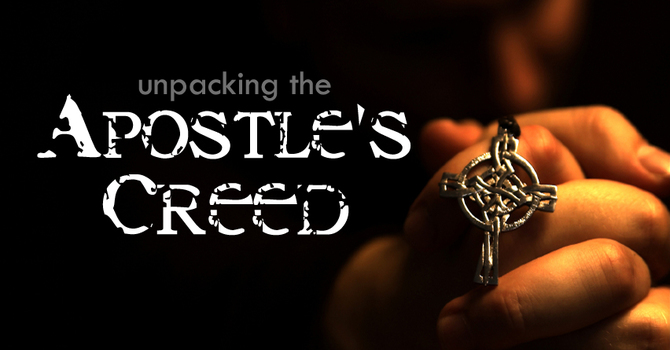 1 - The Apostles' Creed: Introduction