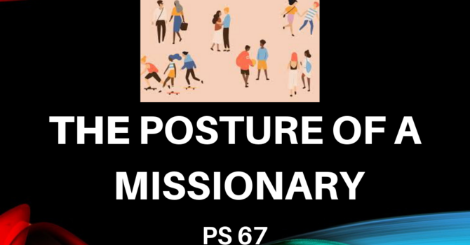 The Posture Of A Missionary