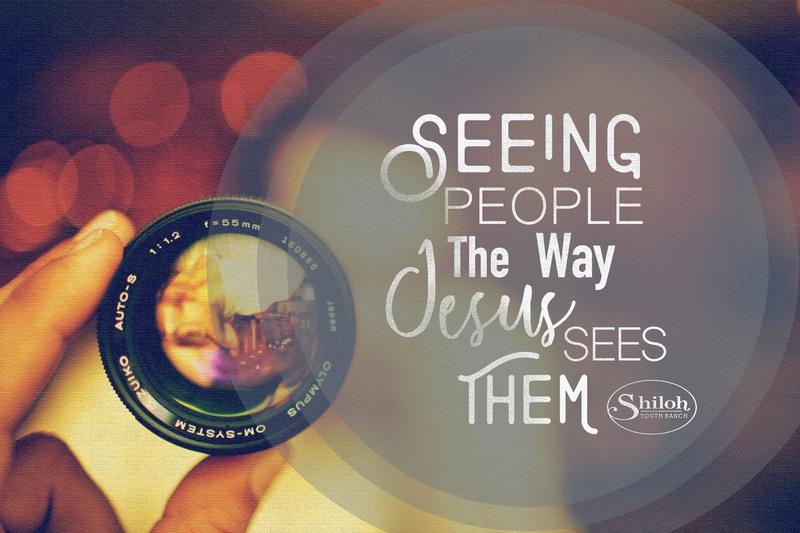 Seeing People As Jesus Sees Them