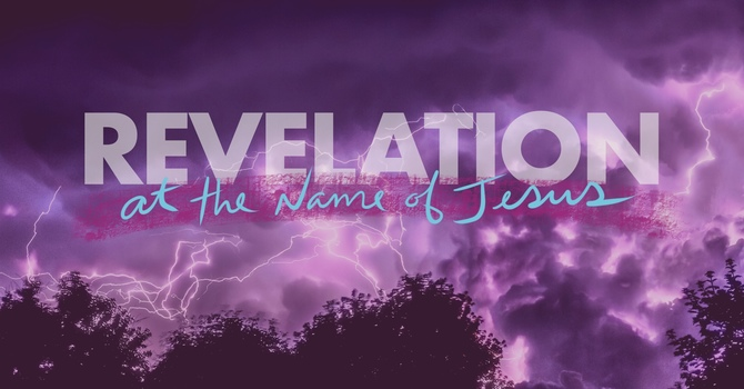 "Revelation Series ""At The Name Of Jesus"" : Rev 14:8-20"