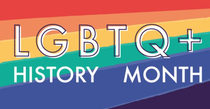 Its LGBT2Q+ History Month! image