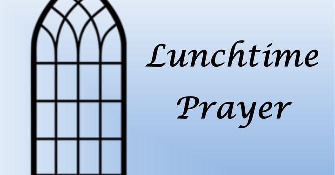 Lunchtime Prayer