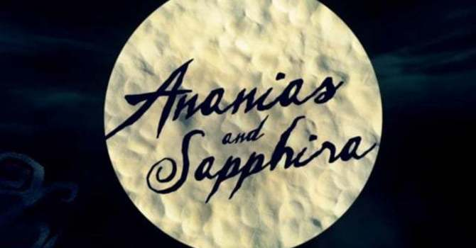 The Grim Tale of Ananias and Saphria