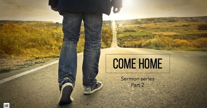Come Home - Part Two