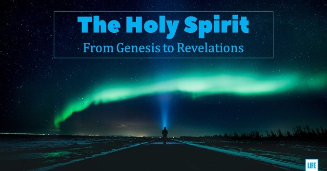 The Holy Spirit - From Genesis to Revelations