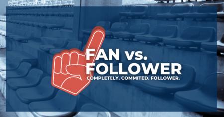 Fan vs Follower