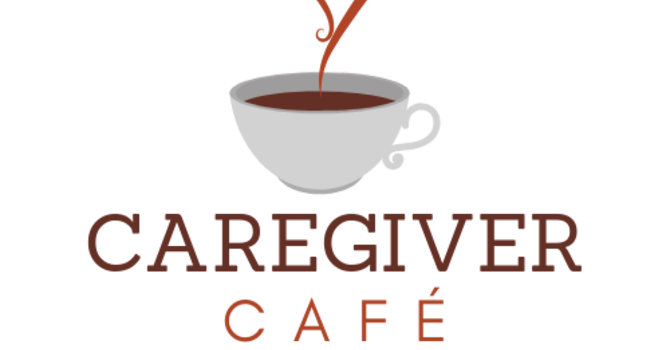 Caregiver Cafe - SUSPENDED