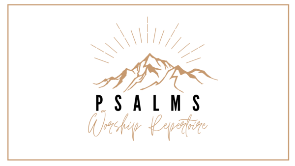 Psalms - Worship Repertoire