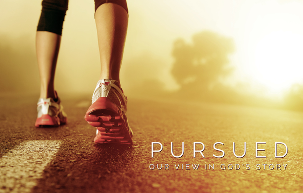 Pursued - Our View In God's Story