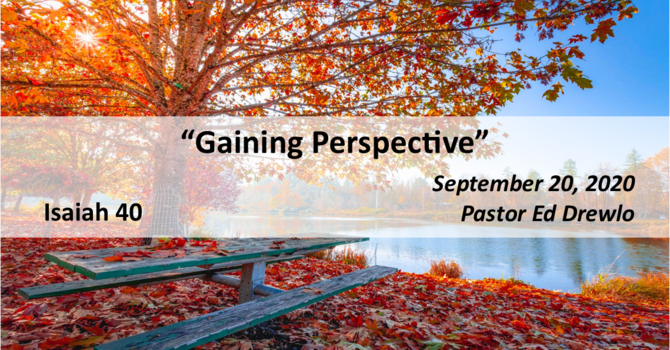 """""""Gaining Perspective"""""""