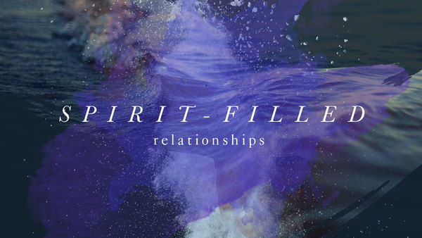Spirit-Filled Relationships