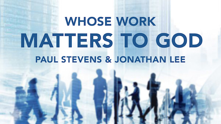 Whose Work Matters To God