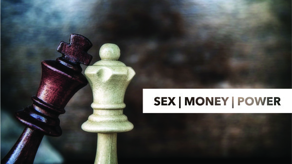 Sex, Money, and Power
