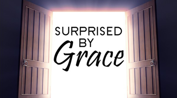 Suprised by Grace