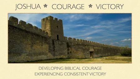 Joshua * Courage * Victory