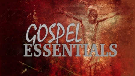 Gospel Essentials