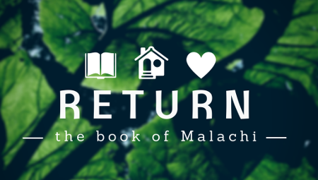 Return - The Book of Malachi