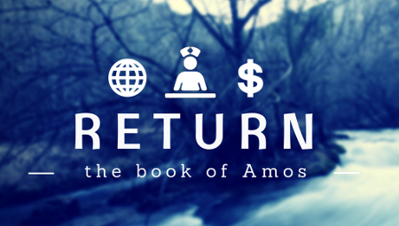 Return - The Book of Amos
