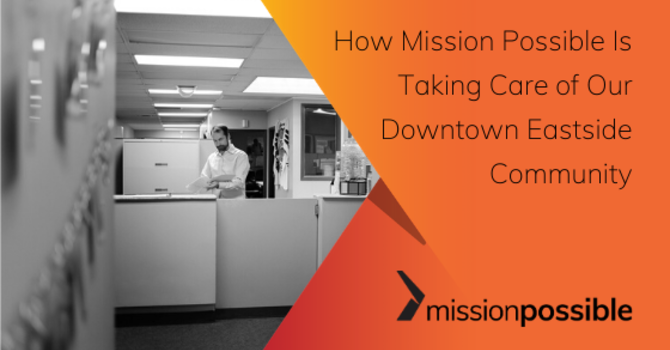 How Mission Possible Is Taking Care of Our Downtown Eastside Community image