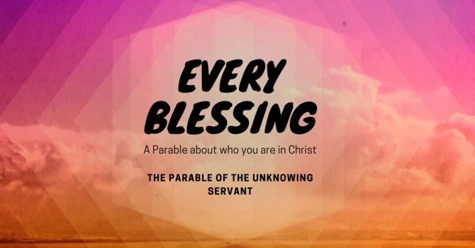 The Parable of the Unknowing Servant image