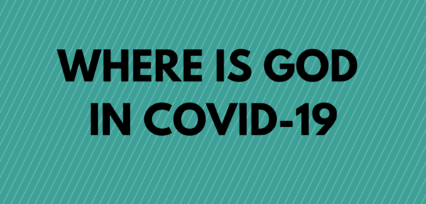 Where is God in COVID-19
