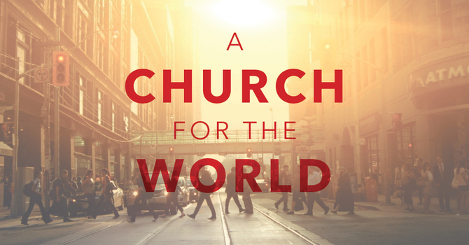 A Church For The World Transforms
