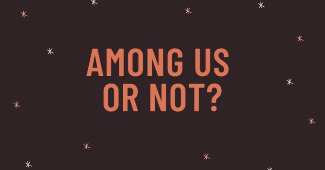 Among us or not??