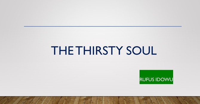The Thirsty Soul