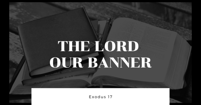 The Lord Our Banner
