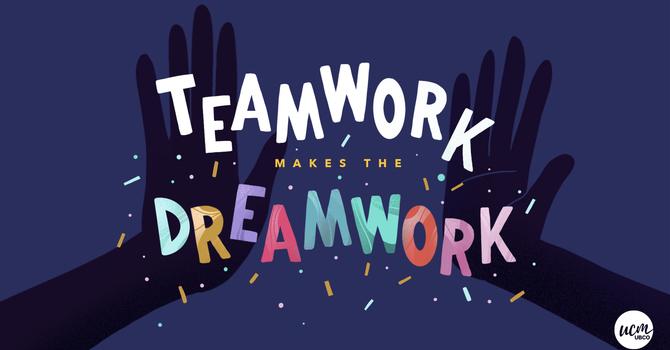 Teamwork Makes the Dream Work