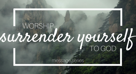 Worship Surrender Yourself to God