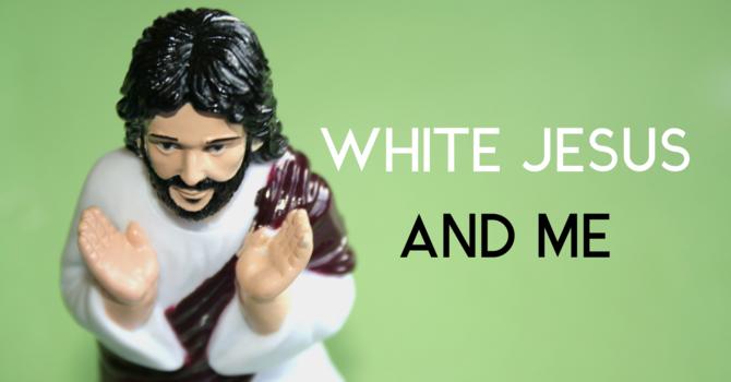 White Jesus and Me image