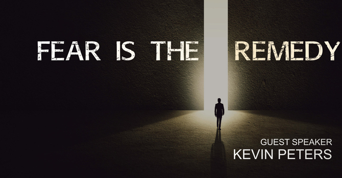 Fear is the Remedy