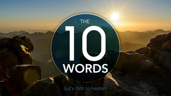 The Ten Words: God's Path to Freedom