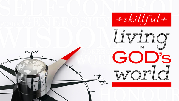 Skillful Living In God's World