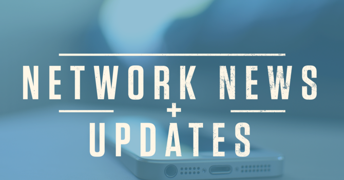Network News + Updates