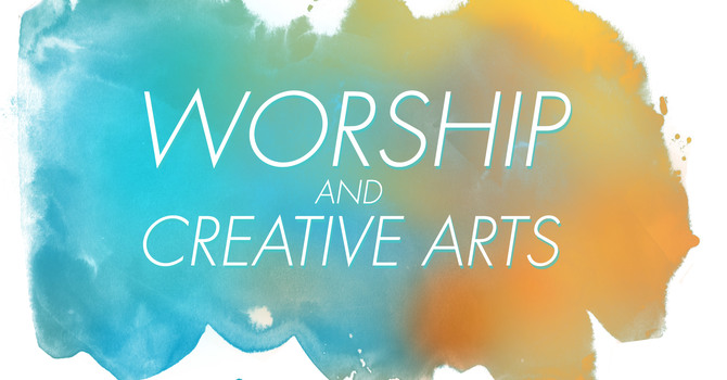 Worship and Creative Arts