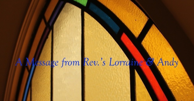 Message from Rev.'s Lorraine & Andy
