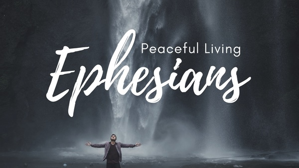 Ephesians: Peaceful Living