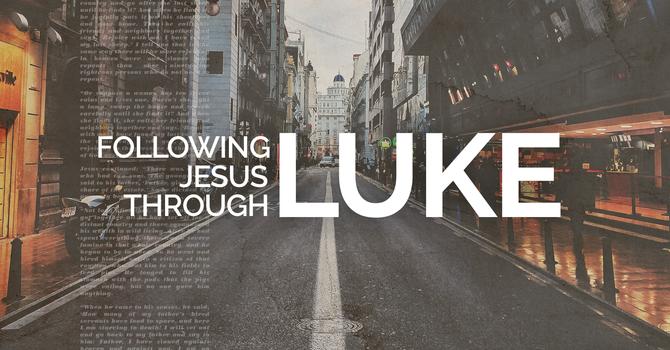 LUKE: How to be Generous