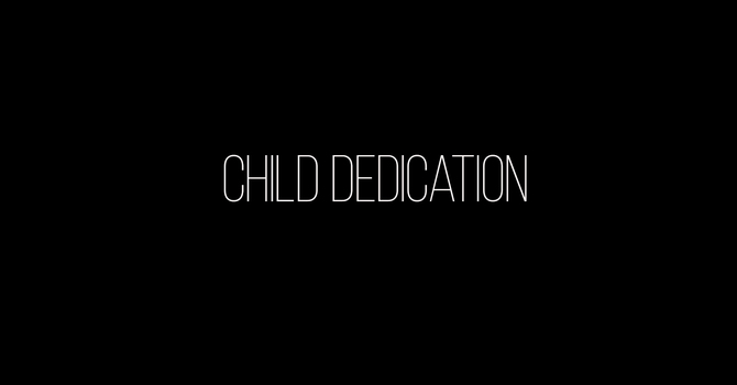Child Dedication Services