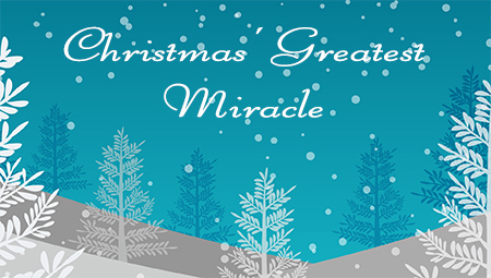 Christmas' Greatest Miracle