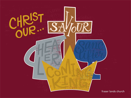 Advent: Christ Our Saviour, Sanctifier, Healer, and Coming King