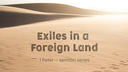 1 Peter: Exiles in a Foreign Land