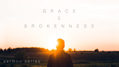 Grace & Brokenness