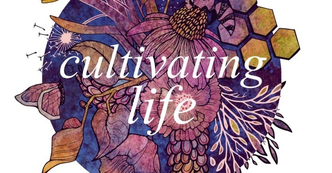 Cultivating Life